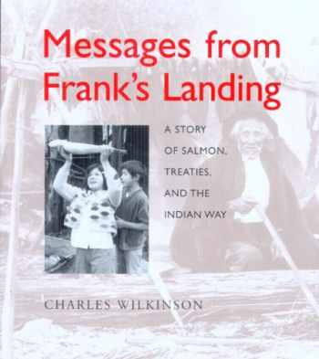 9780295985930-0295985933-Messages from Franks Landing : a story of salmon, treaties, and the Indian way