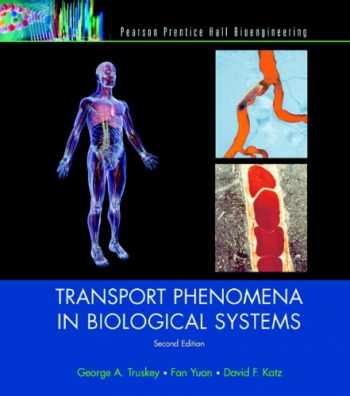 9780131569881-0131569880-Transport Phenomena in Biological Systems (2nd Edition)