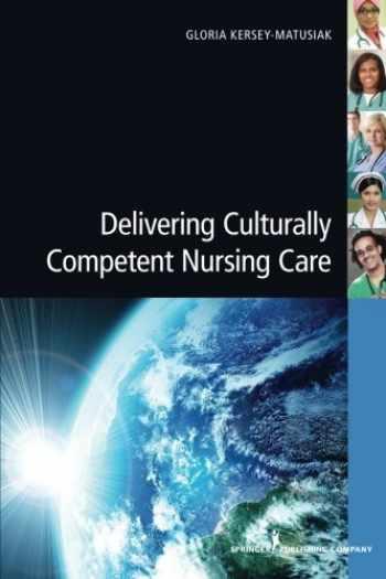 9780826193810-0826193811-Delivering Culturally Competent Nursing Care
