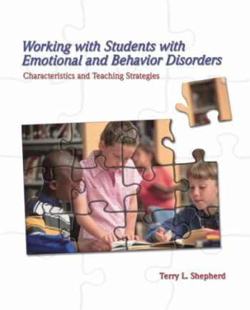 9780132298599-0132298597-Working with Students with Emotional and Behavior Disorders: Characteristics and Teaching Strategies