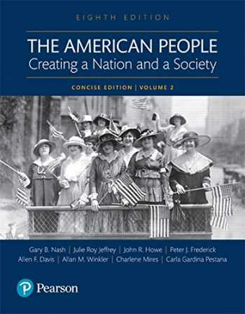 9780134169996-0134169999-The American People: Creating a Nation and a Society: Concise Edition, Volume 2 (8th Edition)