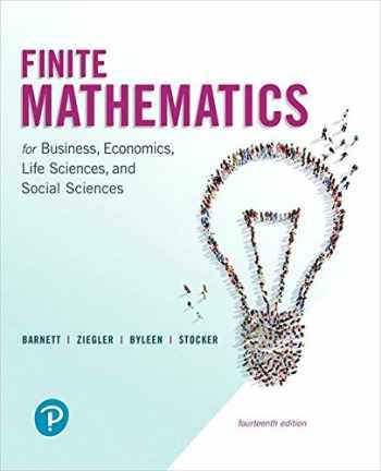 9780134675985-0134675983-Finite Mathematics for Business, Economics, Life Sciences, and Social Sciences (14th Edition)