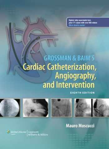 9781451127409-1451127405-Grossman & Baim's Cardiac Catheterization, Angiography, and Intervention