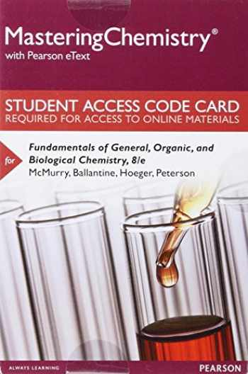 9780134283180-013428318X-Mastering Chemistry with Pearson eText -- Standalone Access Card -- for Fundamentals of General, Organic, and Biological Chemistry (8th Edition)