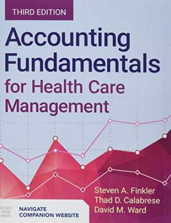 9781284124934-1284124932-Accounting Fundamentals For Health Care Management