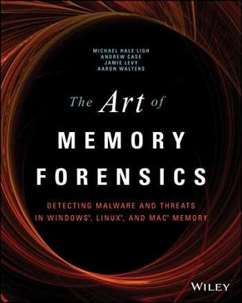 9781118825099-1118825098-The Art of Memory Forensics: Detecting Malware and Threats in Windows, Linux, and Mac Memory