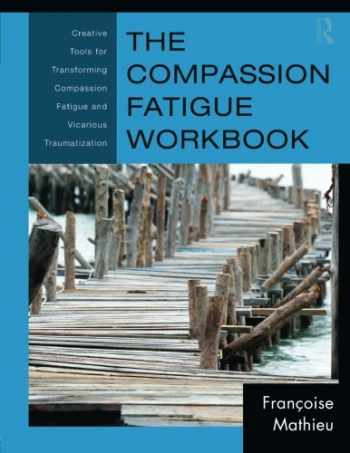 9780415897907-0415897904-The Compassion Fatigue Workbook (Psychosocial Stress Series)