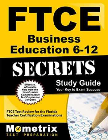 9781609717070-1609717074-FTCE Business Education 6-12 Secrets Study Guide: FTCE Test Review for the Florida Teacher Certification Examinations