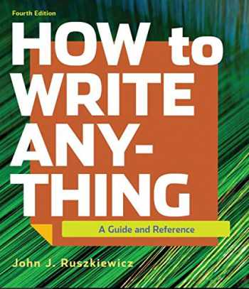 9781319282363-1319282369-How to Write Anything: A Guide and Reference