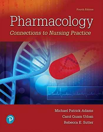 9780134867366-013486736X-Pharmacology: Connections to Nursing Practice (4th Edition)