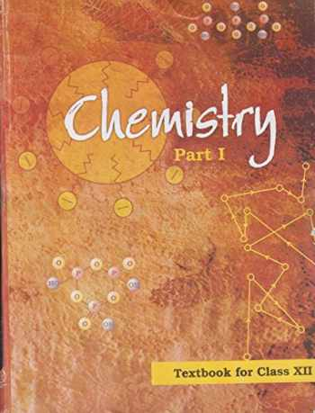 Sell, Buy or Rent Chemistry Textbook Part - 1 for Class - 12 - 12085
