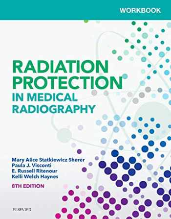 9780323555098-0323555098-Workbook for Radiation Protection in Medical Radiography