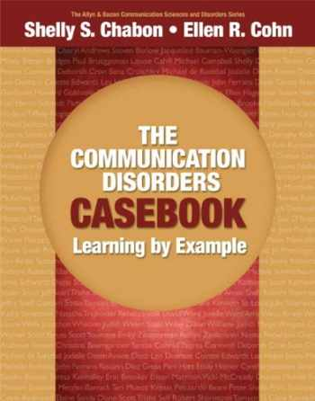 9780205610129-0205610129-The Communication Disorders Casebook: Learning by Example (Allyn & Bacon Communication Sciences and Disorders)