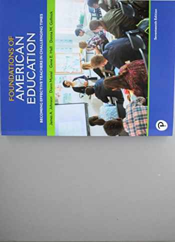 9780134894997-0134894995-Foundations of American Education: Becoming Effective Teachers in Challenging Times (17th Edition)
