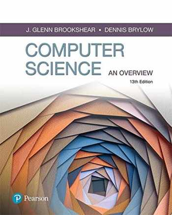 9780134875460-013487546X-Computer Science: An Overview (13th Edition) (What's New in Computer Science)