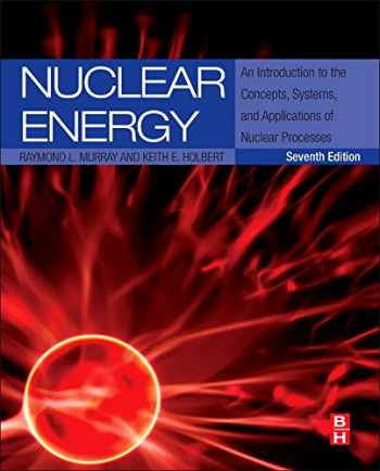 9780124166547-0124166547-Nuclear Energy: An Introduction to the Concepts, Systems, and Applications of Nuclear Processes