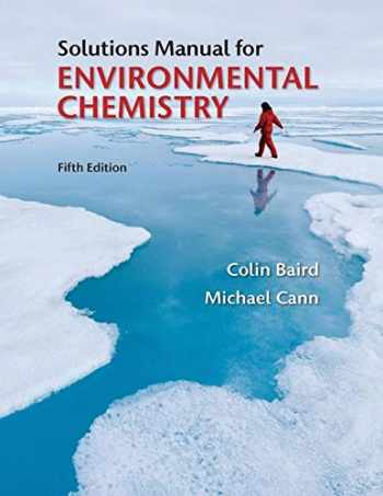 9781464106460-1464106460-Solutions Manual for Environmental Chemistry