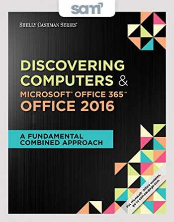 9781337217538-1337217530-Bundle: Shelly Cashman Series Discovering Computers & Microsoft Office 365 & Office 2016: A Fundamental Combined Approach, Loose-leaf Version + SAM ... MindTap Reader Multi-Term Printed Access Card