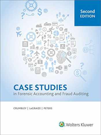 9780808041931-0808041932-Case Studies in Forensic Accounting and Fraud Auditing (2nd Edition)
