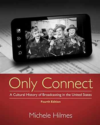 9781133307303-1133307302-Only Connect: A Cultural History of Broadcasting in the United States