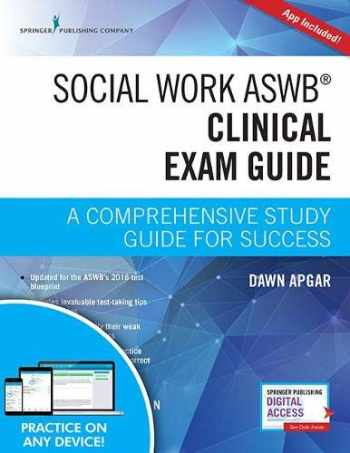 9780826147134-0826147135-Social Work ASWB Clinical Exam Guide, Second Edition: A Comprehensive Study Guide for Success - Book and Free App - Updated ASWB Clinical Exam Guide with ASWB Clinical Practice Exam
