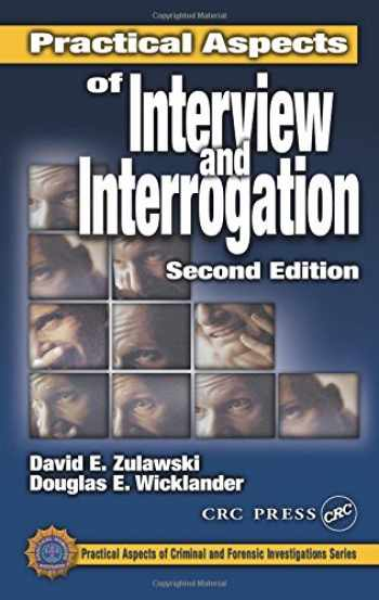 9780849301018-0849301017-Practical Aspects of Interview and Interrogation (Practical Aspects of Criminal and Forensic Investigations)