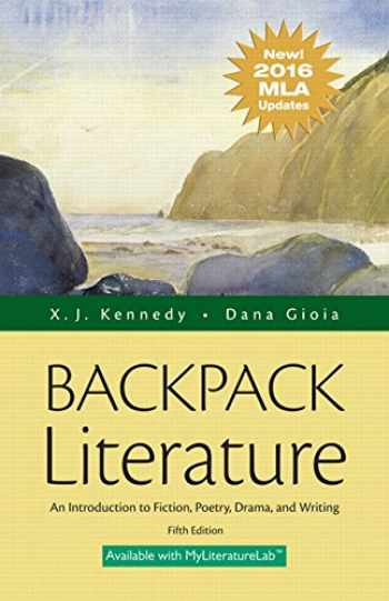 9780134586441-0134586441-Backpack Literature: An Introduction to Fiction, Poetry, Drama, and Writing, MLA Update Edition (5th Edition)