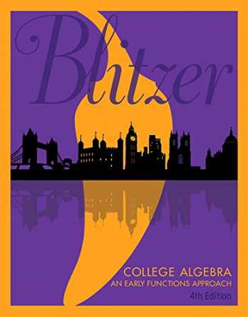 9780134470023-0134470028-College Algebra: An Early Functions Approach (4th Edition)
