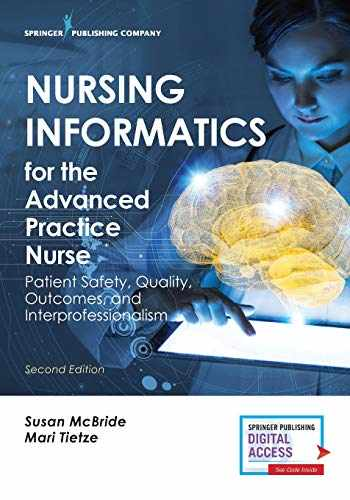 9780826140456-0826140459-Nursing Informatics for the Advanced Practice Nurse, Second Edition: Patient Safety, Quality, Outcomes, and Interprofessionalism