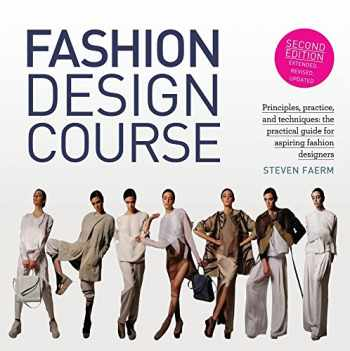 9781438011073-1438011075-Fashion Design Course: Principles, Practice, and Techniques: The Practical Guide for Aspiring Fashion Designers
