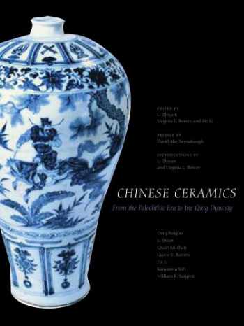 9780300112788-0300112785-Chinese Ceramics: From the Paleolithic Period through the Qing Dynasty (The Culture & Civilization of China)