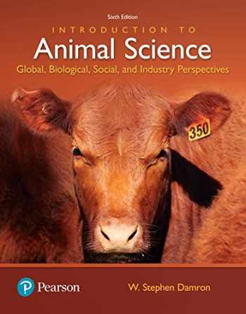 9780134436050-0134436059-Introduction to Animal Science: Global, Biological, Social and Industry Perspectives