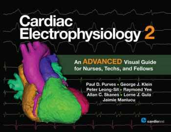 9781935395973-1935395971-Cardiac Electrophysiology 2: An Advanced Visual Guide for Nurses, Techs, and Fellows