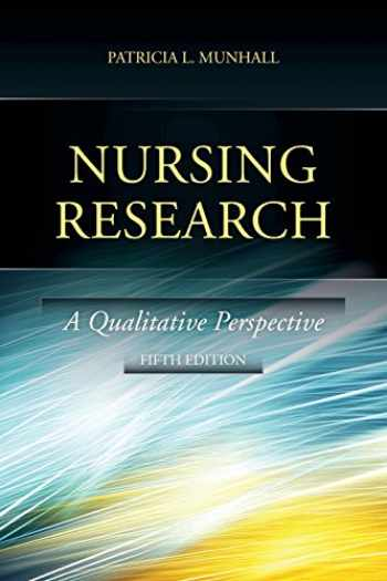 9780763785154-0763785156-Nursing Research: A Qualitative Perspective