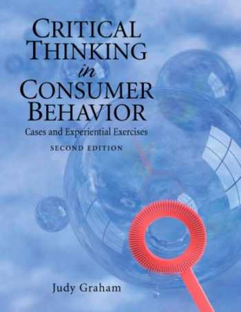 9780136027164-0136027164-Critical Thinking in Consumer Behavior: Cases and Experiential Exercises (2nd Edition)