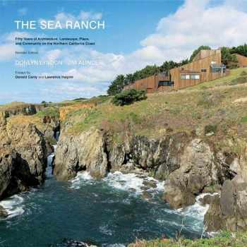9781616891770-1616891777-The Sea Ranch: Fifty Years of Architecture, Landscape, Place, and Community on the Northern California Coast  (Sea Ranch Illustrated Coffee Table Book)