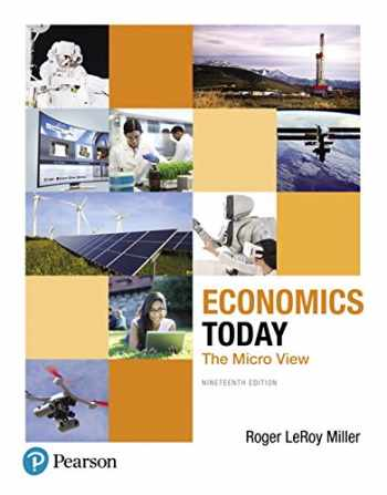 9780134479255-0134479254-Economics Today: The Micro View (19th Edition) (Pearson Series in Economics)