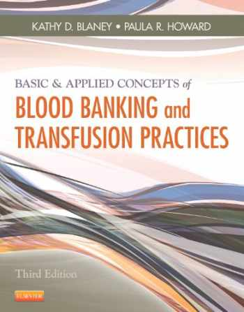 9780323086639-0323086632-Basic & Applied Concepts of Blood Banking and Transfusion Practices, 3e