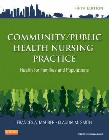 9781455707621-1455707627-Community/Public Health Nursing Practice: Health for Families and Populations, 5e (Maurer, Community/ Public Health Nursing Practice)
