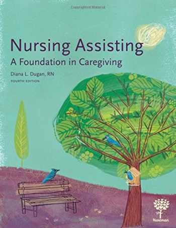 9781604250619-1604250615-Nursing Assisting: A Foundation in Caregiving, 4e