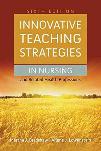 9781284030990-1284030997-Innovative Teaching Strategies in Nursing and Related Health Professions (Bradshaw, Innovative Teaching Strategies in Nursing and Related Health Professions)