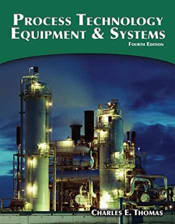 9781285444581-1285444582-Process Technology Equipment and Systems