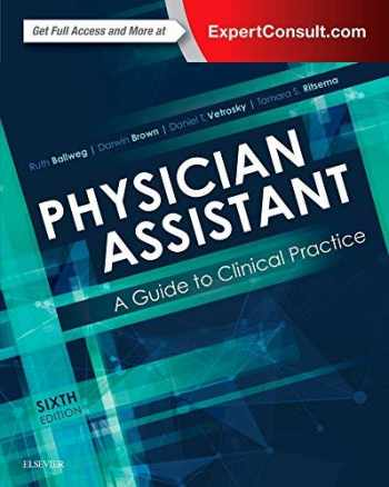 9780323401128-0323401120-Physician Assistant: A Guide to Clinical Practice