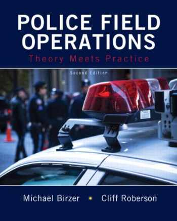 9780133599381-0133599388-Police Field Operations: Theory Meets Practice (2nd Edition)