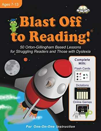 9780983199632-0983199639-Blast Off to Reading!: 50 Orton-Gillingham Based Lessons for Struggling Readers and Those with Dyslexia