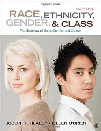 9781452275734-1452275734-Race, Ethnicity, Gender, and Class: The Sociology of Group Conflict and Change