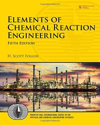 9780133887518-0133887510-Elements of Chemical Reaction Engineering (5th Edition) (Prentice Hall International Series in the Physical and Chemical Engineering Sciences)