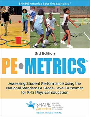 9781492526667-1492526665-Pe Metrics: Assessing Student Performance Using the National Standards & Grade-level Outcomes for K-12 Physical Education (Shape America-Sicieth of Health and Physical Educators)