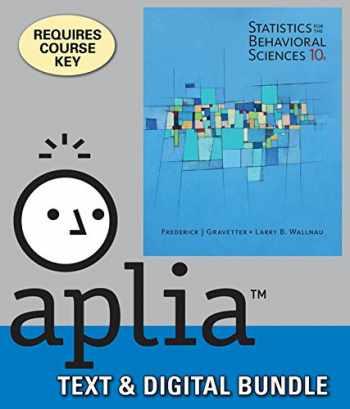 9781337129039-1337129038-Bundle: Statistics for the Behavioral Sciences, Loose-leaf Version, 10th + Aplia, 1 term Printed Access Card