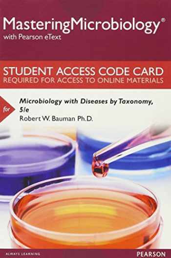 9780134402772-0134402774-Mastering Microbiology with Pearson eText -- Standalone Access Card -- for Microbiology with Diseases by Taxonomy (5th Edition)